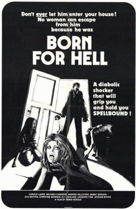 Born for Hell (Né pour l'enfer) – Film de Denis Héroux