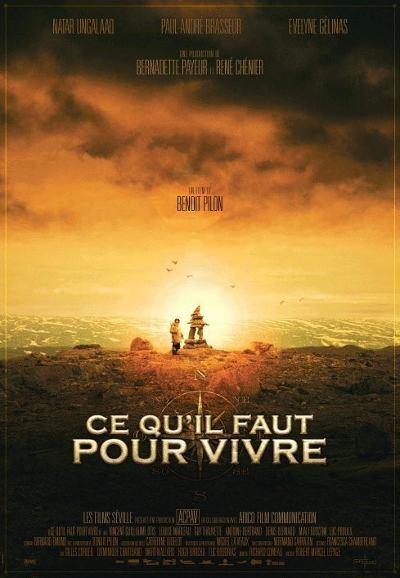 Affiche québécoise francophone du film Ce qu'il faut pour vivre (©Films Séville)