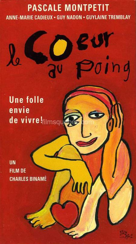 Cover VHS du film Le coeur au poing de Charles Binamé (collection personnelle)