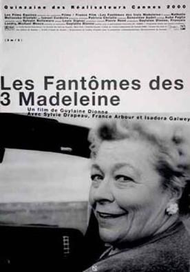 Fantômes des 3 Madeleine, Les – Film de Guylaine Dionne