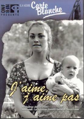 J'aime J'aime pas – Film de Sylvie Groulx