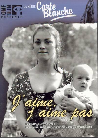 Pochette DVD du film de Sylvie Groulx, J'aime J'aime pas