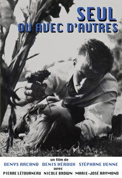 Seul ou avec d'autres – Film de D. Héroux, D. Arcand et S. Venne