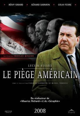 Piège américain, Le – Film de Charles Binamé