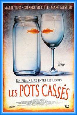 Pots cassés, Les – Film de François Bouvier