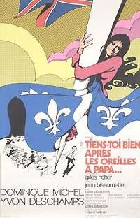 Affiche du film Tiens-toi bien après les oreilles à papa, réalisé par Jean Bissonnette