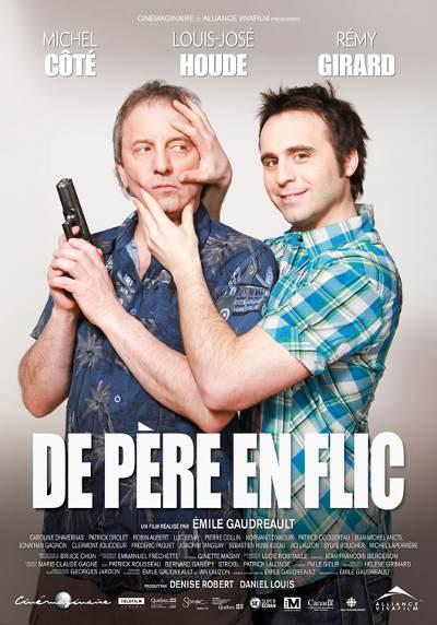 Affiche du film De père en flic (Gaudreault, 2009 - Alliance Vivafilm)
