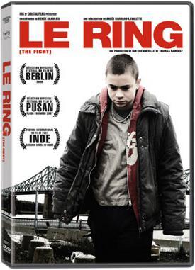 Pochette DVD du film québécois Le ring (Anaïs Barbeau-Lavalette, 2007, Christal)