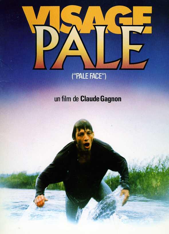 Visuel du film Visage pâle de Claude Gagnon (1985 - source image : collection personnelle)