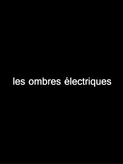 Visuel du film Les ombres électriques de Charles Barabé