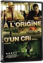 À l'origine d'un cri (Pochette DVD ©TVA Films)