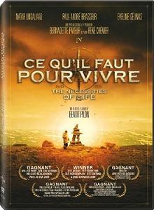 Sortie DVD: Ce qu'il faut pour vivre de Benoît Pilon