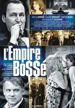 Affiche du film L'Empire Bossé de Claude Desrosiers