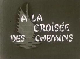 A la croisée des chemins – Film de Jean-Marie Poitevin