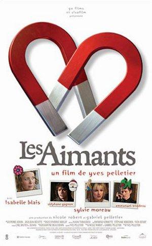 Affiche du film Les aimants réalisé par Yves P. Pelletier