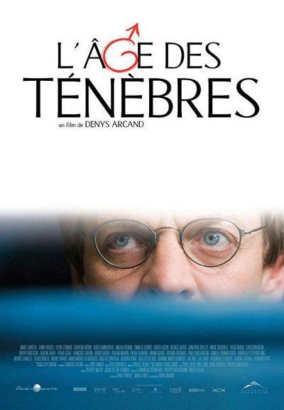 Affiche du film L'Âge des ténèbres (Denys Arcand, 2007)