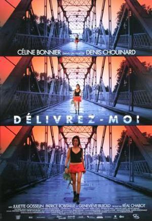 Affiche du film de Denis Chouinard, Délivrez-moi (2006, TVA Films)