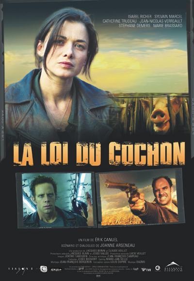 Affiche du film La loi du cochon d'Érik Canuel