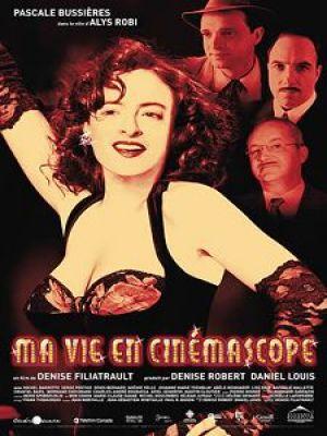 Affiche de Ma vie en cinémascope - Film de Denise Filiatrault (2004 - Alliance Vivafilm)