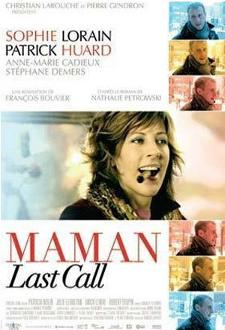 Maman Last Call – Film de François Bouvier