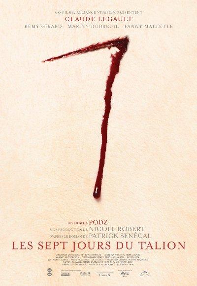 Affiche du film Les sept jours du talion de Podz (2010, GO Films, Alliance)