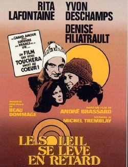 Affiche du film Le soleil se lève en retard (André Brassard, 1976)