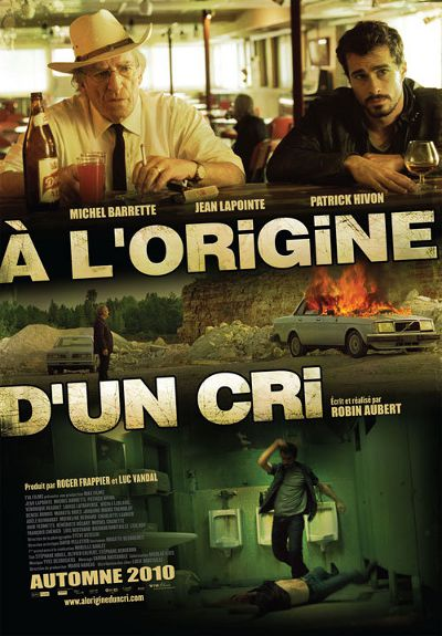 Affiche du film À l'origine d'un cri de Robin Aubert (2010, Max Films - TVA Films)