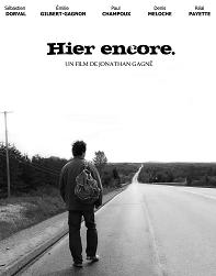 Visuel du film québécois indépendant Hier Encore (Jonathan Gagné, 2009)