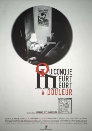 Affiche du film Quiconque meurt meurt à douleur, réalisé par Robert Morin