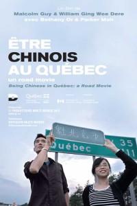 Affiche du film être chinois au Québec (Malcolm Guy, William Ging Wee Dere - 2013)