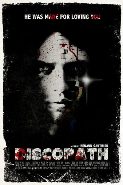 Affiche du film Discopath de Renaud Gauthier (création de Laurent Ouellette)