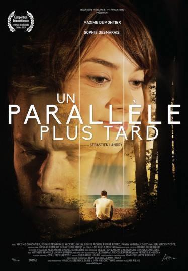 Affiche du film Un parallèle plus tard (Sébastien Landry, 2013 - ©Axia Films)