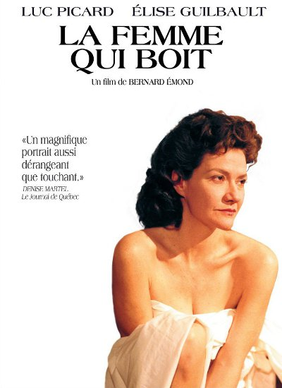 Affiche du film La femme qui boit (Bernard Émond, 2000, ACPAV - Christal Films)