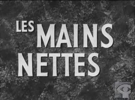 Premier carton du film Les Mains nettes (Claude Jutra, 1958)