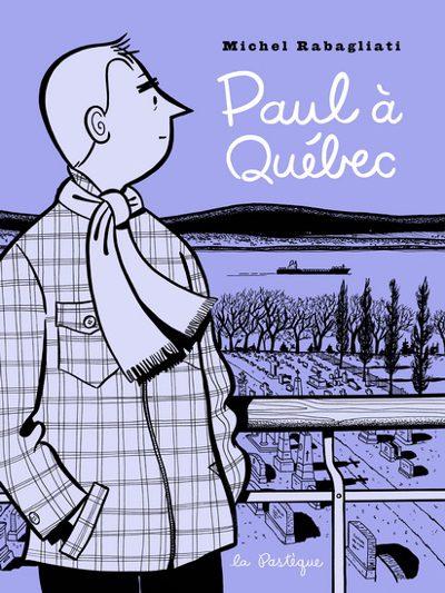 Couverture de la bédé Paul à Québec de Michel Rabagliati (©La Pastèque)