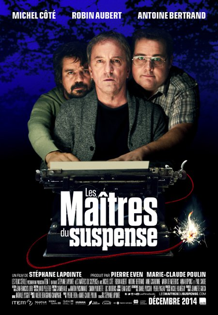Affiche de la comédie Les Maîtres du suspense (Stéphane Lapointe, 2014 - Les Films Séville)