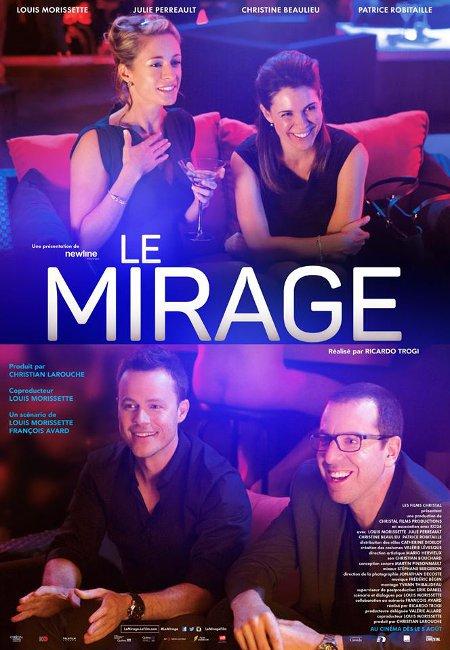 Affiche du film Le mirage (réal. Ricardo Trogi, 2015 - Films Christal)