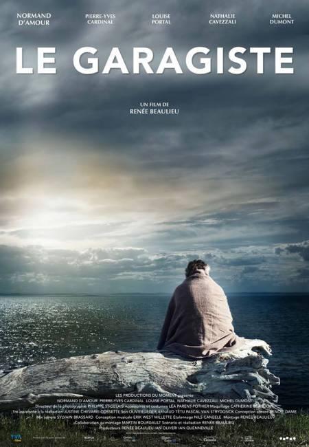 Affiche du film Le garagiste (2015, réal. Renée Beaulieu- source : TVA Films)