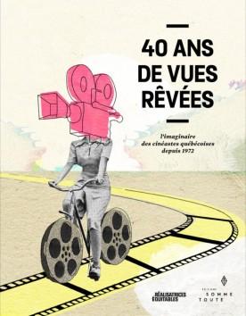 Couverture du livre 40 ans de vues rêvées (Somme toute Éditions)