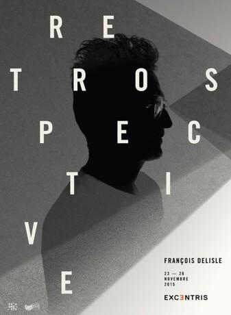 Affiche de la rétrospective François Delisle créée par Sébastien Lépine