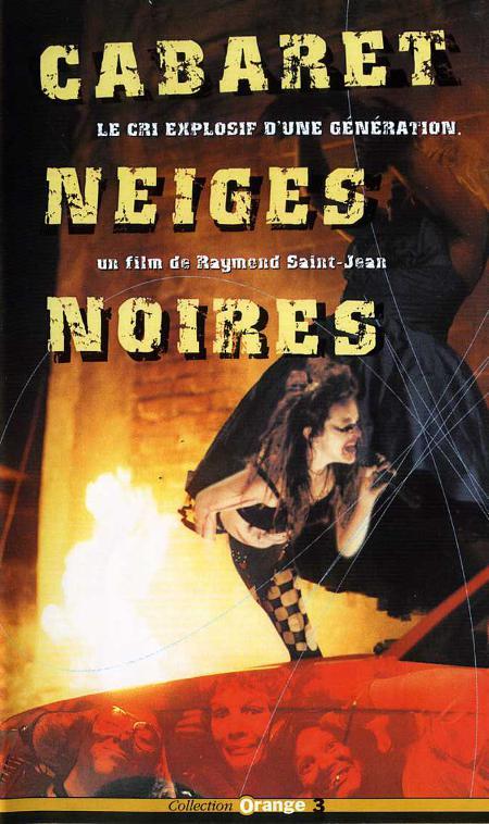 Jaquette VHS du film Cabaret neiges noires (Raymond Saint-Jean, 1997)