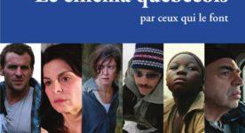 Couverture du livre Le cinéma québécois par ceux qui le font de Martin Gignac et Jean-Marie Lanlo