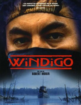 Windigo – Film de Robert Morin