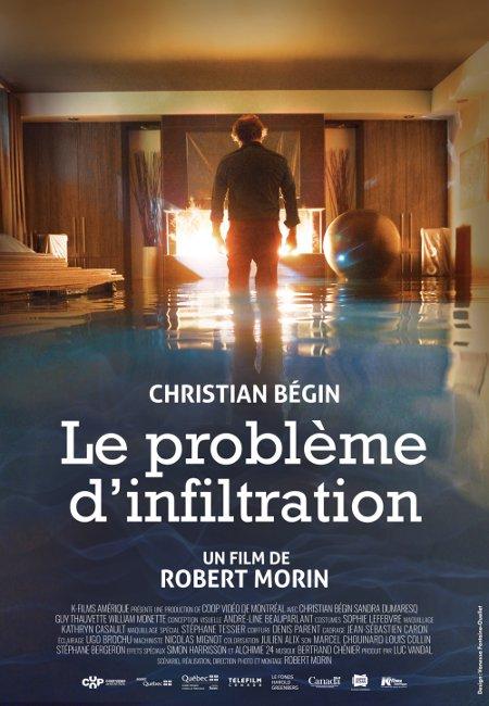 Affiche du film Le problème d'infiltration, un film de Robert Morin avec Christian Bégin - L'affiche a été créée par Vanessa Fontaine-Ouellet