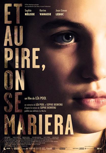 Affiche du film Et au pire, on se mariera de Léa Pool (source image: K-Films)