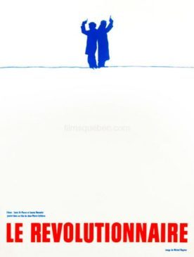 Révolutionnaire, Le – Film de Jean Pierre Lefebvre