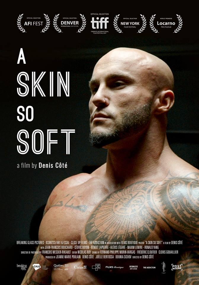 Affiche du film Ta peau si lisse de Denis Côté, distribué sous le titre A Skin So Soft par la compagnie Breaking Glass Pictures
