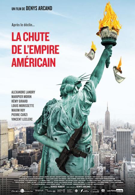 Affiche du film La chute de l'empire américain de Denys Arcand (Les Films Séville) - On y voit la statue de la liberté qui tient une Kalachnikov dans son dos