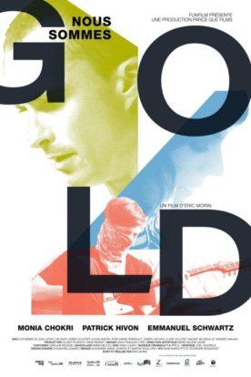 Affiche du film Nous sommes Gold de Éric Morin (GOLD est écrit en grosses lettres noires sur les visages colorés des trois comédiens principaux)