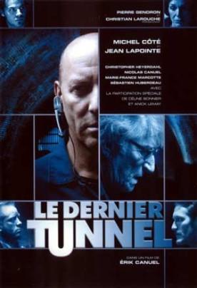 Dernier tunnel, Le – Film d'Érik Canuel